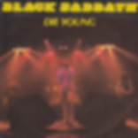 Black Sabbath - Die Young / Heaven And Hell (Live) - UK - Vertigo SAB 4- 1980