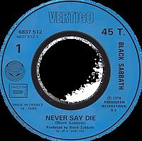 Black Sabbath  - Never Say Die / Hard Road (Promo) - France - Vertigo 6837 512 - 1978 - Side 1