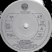 Black Sabbath - Die Young / Heaven And Hell (Live) - Ireland - Vertigo SAB 4 - 1980 - Made in Ireland - Side A