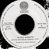 Black Sabbath - Never Say Die / She's Gone - Spain - Vertigo 6079 103- 1978 - Side 1