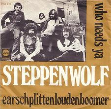 Steppenwolf Who Needs Ya Denmark