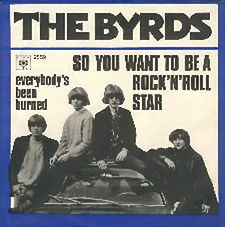 Byrds So You Want To Be a Rock'n'Roll Star Denmark