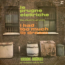 Electric Prunes I Had Too Much To Dream Last Night Italy