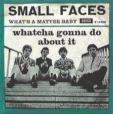 Small Faces Whatcha Gonna Do About It Denmark
