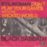 Black Sabbath - Evil Woman, Don't Play Your Games With Me / Wicked World - Singapore - Vertigo  6059 002 - 1970 - Front