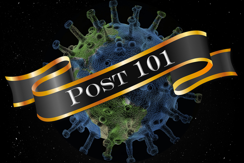 "A black and gold banner saying ""Post 101"" in front of a coronavirus-shaped Earth"