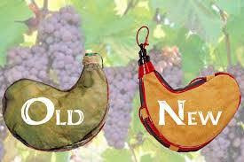 Old wineskins were once New wineskins