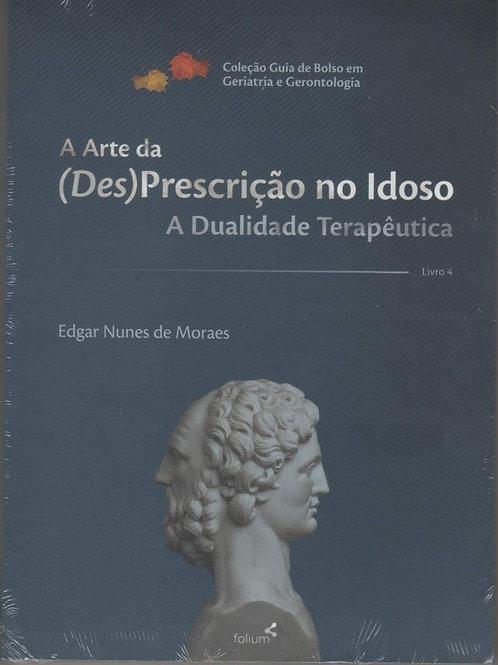 A Arte da (Des)Prescrição no Idoso - A Dualidade Terapêutica