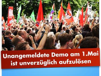Rechtsstaat muss klare Kante zeigen / Unangemeldete Demo am 1. Mai ist unverzüglich aufzulösen