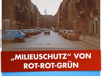 """Milieuschutz"""" ist Enteignung durch die Hintertür / F'hain-Kreuzberg will Ruinen schaffen ohne Waffen"""