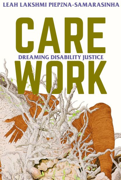 The words care work - dreaming disability justice are displayed.