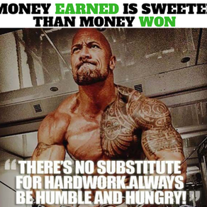 Money Earned Is Sweeter Than Money Won