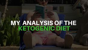 My Analysis of The Ketogenic Diet