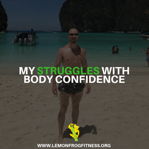 My Struggles with Body Confidence