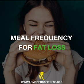 Meal Frequency for Fat Loss