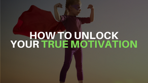How To Unlock Your True Motivation