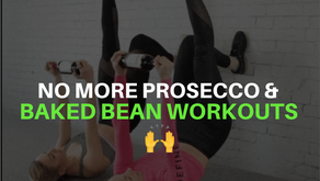 No More Prosecco & Baked Bean Workouts 🙌🏻😂