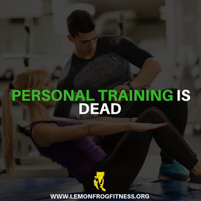 Personal Training is Dead!!