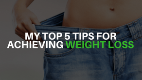My Top 5 Tips for Achieving Weight Loss