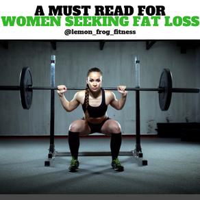 A Must Read For Ladies Seeking Fat Loss