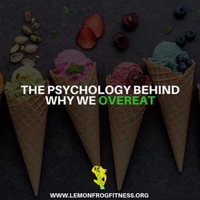 The Psychology Behind Why We Overeat