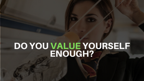 Do You Value Yourself Enough?