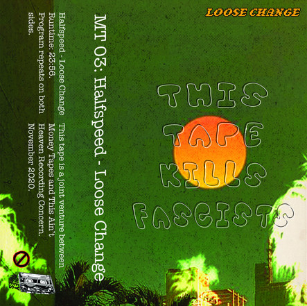 MONEY TAPES #3: HALFSPEED 'LOOSE CHANGE' (MT​-​04)