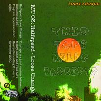 MONEY TAPES #3: HALFSPEED 'LOOSE CHANGE' (MT-04)