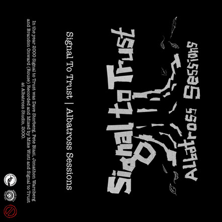 PREORDER: SIGNAL TO TRUST 'ALBATROSS SESSIONS' CS (TAHRC-230)