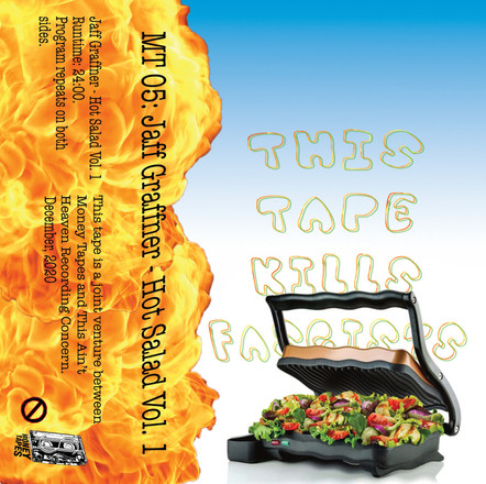 MONEY TAPES #4: JAFF GRAFFNER 'HOT SALAD VOL. 1' (MT​-​05)