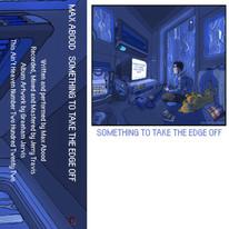 MAX ABOOD 'SOMETHING TO TAKE THE EDGE OFF' (TAHRC-222)