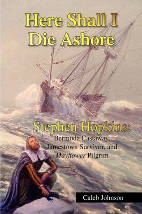 Here Shall I Die Ashore: Stephen Hopkins by Caleb Johnson