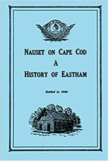 Nauset on Cape Cod: A History of Eastham by Alice Lowe