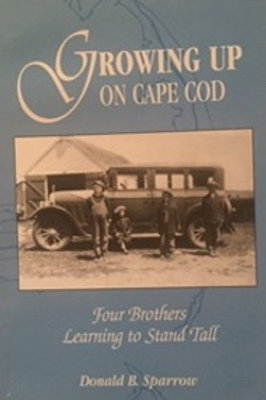 Growing Up on Cape Cod by Don Sparrow