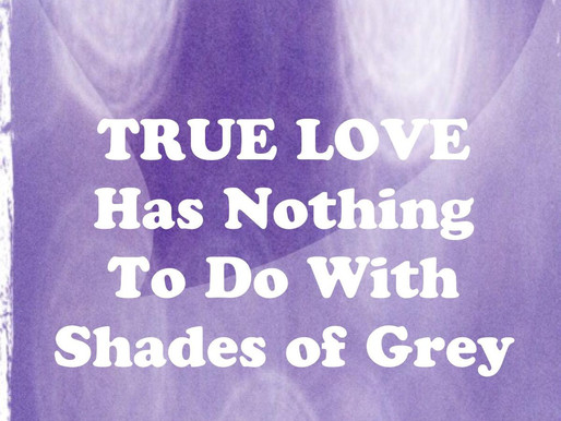 True Love Has Nothing To Do With Shades of Grey
