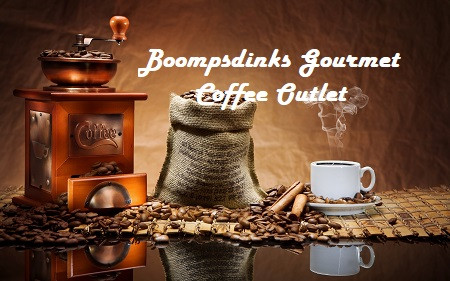The Boompsdinks Gourmet Coffee Outlet