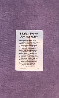 I Said A Prayer for You Today Poem Card
