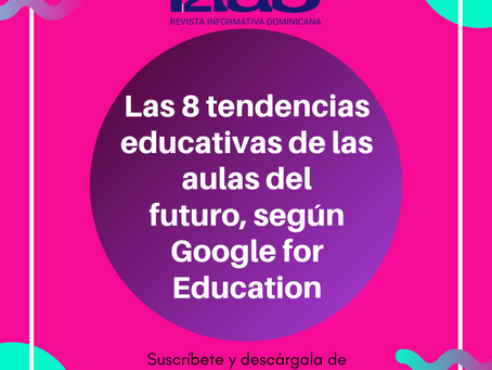 Las 8 tendencias educativas de las aulas del futuro, según Google for Education