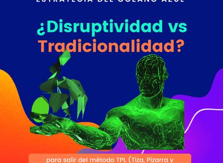 ¿Disruptividad vs Tradicionalidad? Implementación de la estrategia del Océano Azul