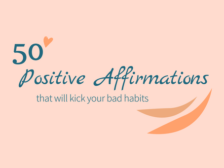 50 Positive Affirmations That Will Kick Your Bad Habits