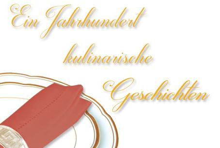 """Termin: Präsentation """"100 Jahre kulinarische Geschichten"""""""