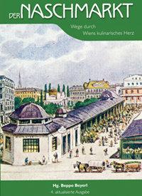 Der Naschmarkt - Wege durch Wiens kulinarisches Herz