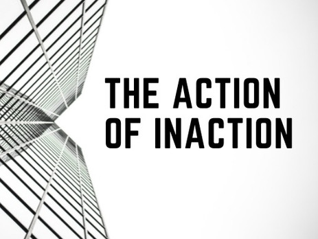 The Action of Inaction