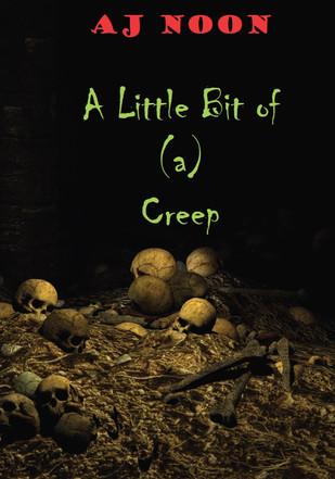 A Little Bit of (a) Creep