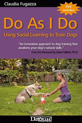 Do  I as I Do: Using Social Learning To Train Dogs