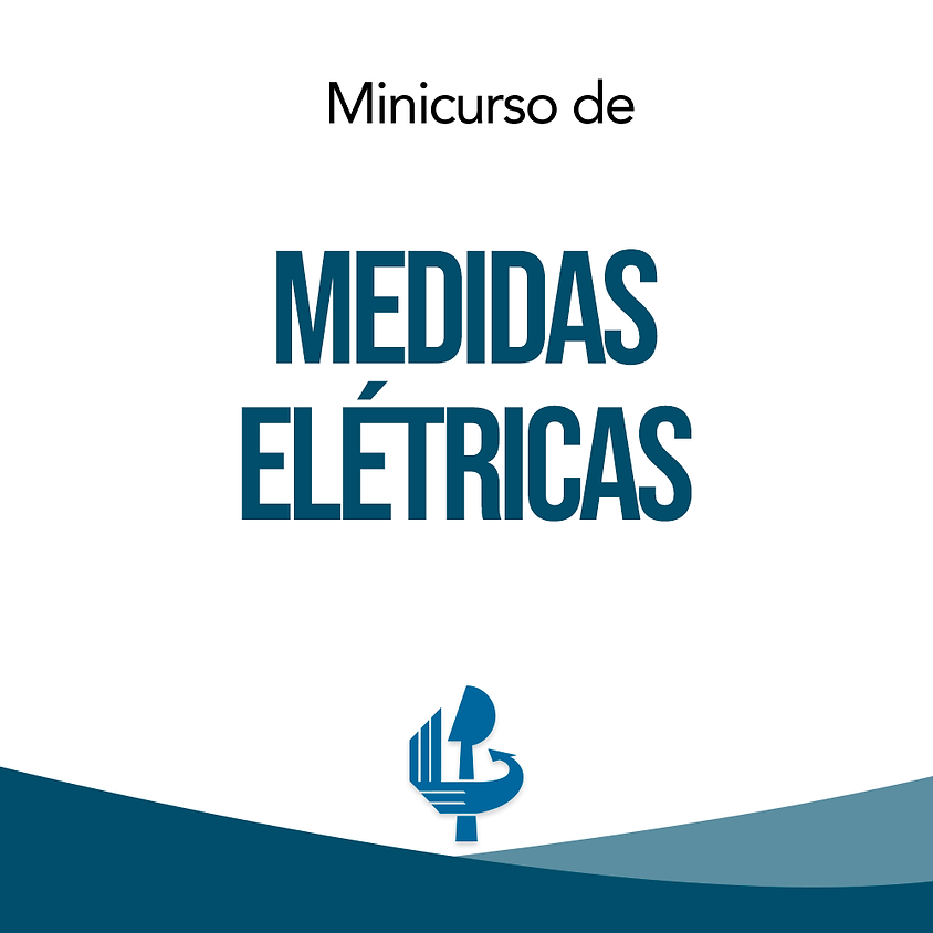Minicurso - Medidas Elétricas