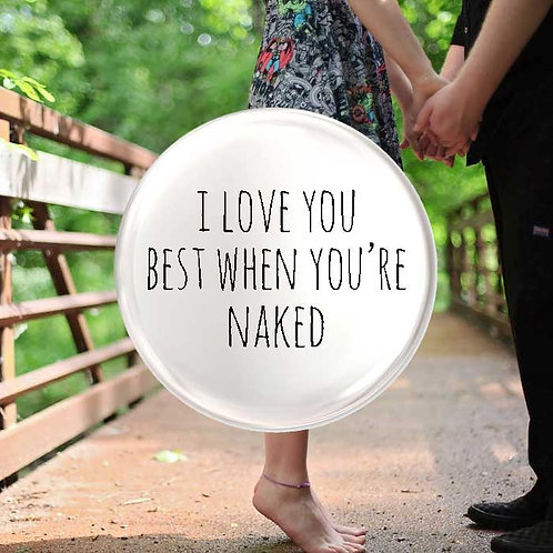 I Love You Best When You're Naked