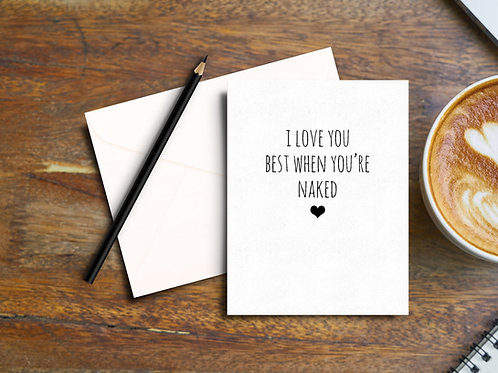 I Love You Best When You're Naked Card