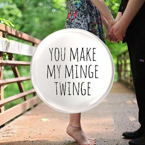 You Make my Minge Twinge