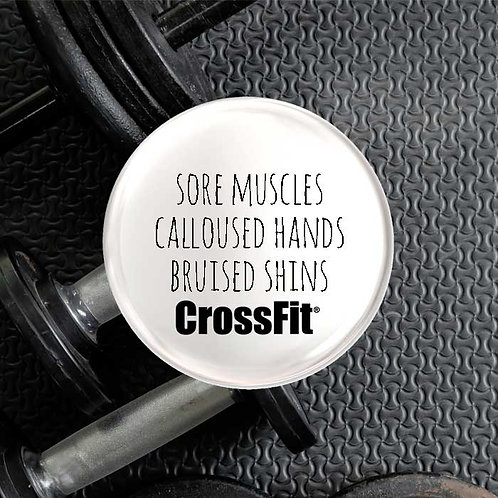 Sore Muscles, Calloused Hands, Bruised Shins Crossfit Badge